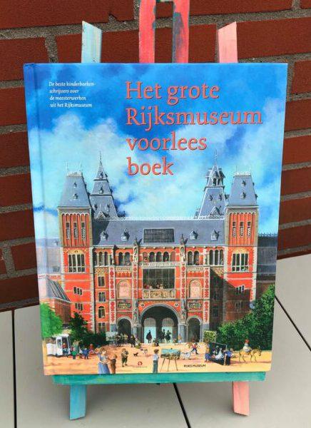 Het grote Rijksmuseum voorleesboek. De beste kinderboekenschrijvers over de meesterwerken uit het Rijksmuseum